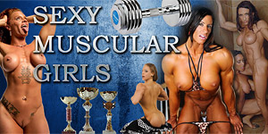 Sexy Muscular Girls - Muscle MILFS